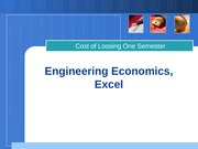 Engineering_Economocs and Excel-Cost of loosing one semester-full-formulas