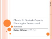 Chapter 5 - Strategic Capacity Planning for Products and Services