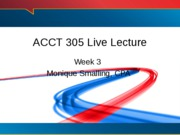 ACCT 305 Live Lecture Week 3
