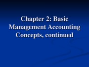 Ch 2, part two Basic Managerial Acctg Concepts