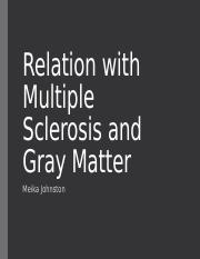 Relation with Multiple Sclerosis and Gray Matter.pptx
