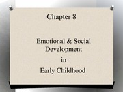 PSYC 320 Day+10_Chapter+8+Early+Childhood_physical+and+cognitive