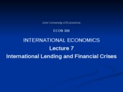 IEU - Lecture 7 - Int lending & Financial Crises