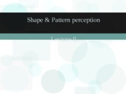 Sensation _ Perception - lecture 8 - shape and pattern perception