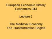 Lecture 2 Medieval Economy F11