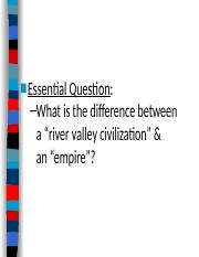 #1 Transition from River Valley to Empire--Persia, India, China (17-18).ppt