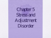 Ch5. Stress and Adjustment disorder