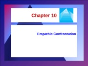 Chapter 10 - Emphatic Confrontation