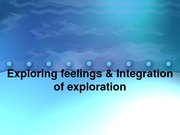Lecture 8-exploring feelings (cont.) and integration of exploration_BB