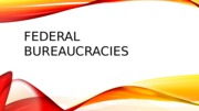 Lecture+9+Federal+bureaucracies