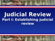 GOV 30 Lecture Judicial Review