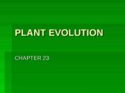 PLANT EVOLUTION chapter 23