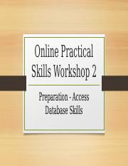 Practical Skills Workshop 1 Access.pptx