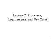 Lecture 2  Process, Requirements and Use Cases