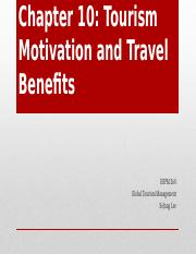 Ppt Week6 Ch10 Tourism Motivation And Travel Benefitsx Chapter 10 Tourism Motivation And Travel Benefits Hspm 260 Global Tourism Management Course Hero