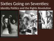 Sixties Going on Seventies Lecture Slides