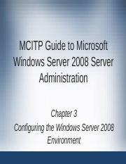 CH 03 - Configuring the Windows Server 2008 Environment.pptx