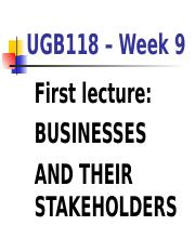 UGB118 Week 9 First lecture (Businesses and stakeholders) 2014.ppt