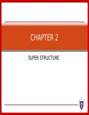 CHAPTER 2-SUPERSTRUCTURE(1).ppt