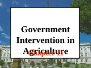 Chapter 11 Government Intervention in Agriculture-1