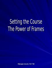 Setting the Course The Power of Frames (Chapters 1-3) Week 2.ppt