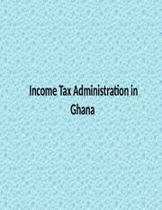 Income Tax Administration in Ghana.ppt