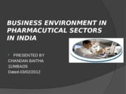 BUSINESS ENVIRONMENT IN PHARMACUTICAL SECTORS IN INDIA