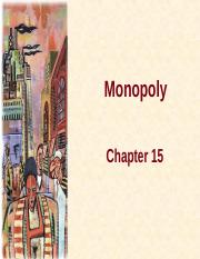 Lecture - 11 - Chapter 15 & 16 - Monoply & Monopolistic Competition.ppt