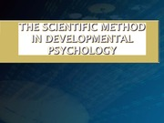Scientific Method in Dev. Psych