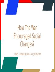 How The War Encouraged Social Change in America.pptx