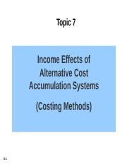 ACC 3208 Topic7_G_Income effects of alternative cost accumulation systems.ppt