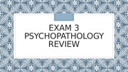 Psychopathology Exam 3 Review_STUDENT VERSION