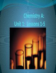 to share Chem A Unit 1 Lessons 1 - 5.pptx
