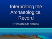 Interpreting+the+Archaeological+Record