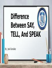Difference Between SAY, TELL, And SPEAK.pptx