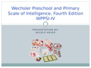 the wechsler preschool and primary scale of intelligence ktea 3 presentation kaufman test of educational 421