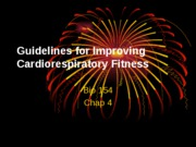Module%204%20(Lec%202)%20-%20Guidelines%20for%20Improving%20Cardiorespiratory%20Fitness[1]