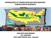 D1_02_Epidemiology of TB and Drug Resistance in Indonesia_RETRAC_TBMDR2014_dr. dyah Erti M