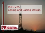 PETE 225 - 11A - W4 - Casing Design