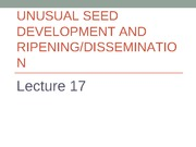 Lecture 16 - Unusual seed devel. & dissemination