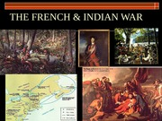 08THE FRENCH & INDIAN WAR