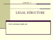 Ch. 5 LEGAL STRUCTURE