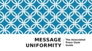 Message Uniformity