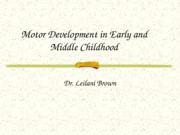 Motor+Development+in+Early+and+Middle+Childhood-1