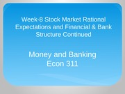 Econ 311 Week 8 Money and Banking PPT