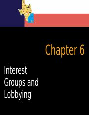Chapter 6 Interest Groups and Lobbying (Spring 17--Students).pptx