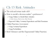 Lecture Notes for Ch 13 Risk Attitudes -Ch 14 Axioms and Paradoxes