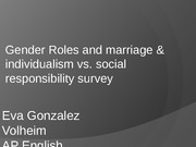 Gender Roles and marriage & individualism vs