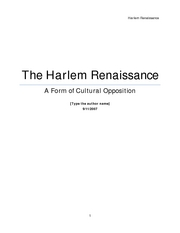 The Harlem Renaissance was a movement by African Americans in the ideals of literature