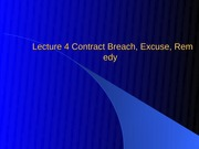 Lecture_4_Contract_Breach__Excuse__Remedy